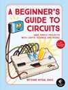 A Beginners Guide To Circuits