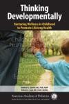 Thinking Developmentally Nurturing Wellness In Childhood To Promote Lifelong Health