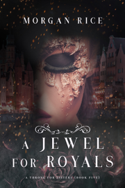 A Jewel for Royals (A Throne for Sisters—Book Five) book