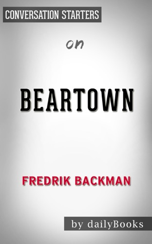 Daily Books - Beartown: A Novel by Fredrik Backman  Conversation Starters