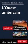 Itinraires De Rve  Moto - LOuest Amricain
