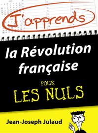 J'apprends la Révolution française pour les Nuls