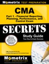 CMA Part 1 - Financial Reporting Planning Performance And Control Exam Secrets Study Guide CMA Test Review For The Certified Management Accountant Exam