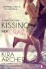Kissing Her Crazy - Kira Archer