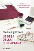 Download and Read Online Le ossa della principessa