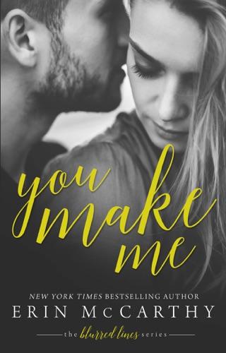You Make Me - Erin McCarthy - Erin McCarthy
