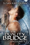 The Duality Bridge Singularity Series Book 2