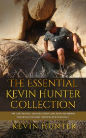 The Essential Kevin Hunter Collection Spirit Guides And Angels Soul Mates And Twin Flames Raising Your Vibration Divine Messages For Humanity Connecting With The Archangels