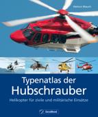 Typenatlas der Hubschrauber – Helikopter für zivile und militärische Einsätze