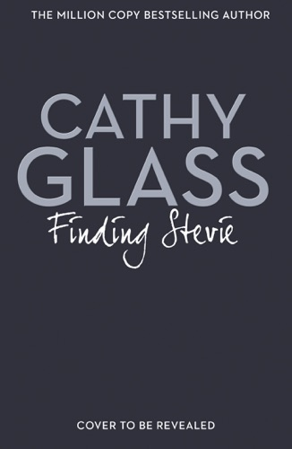 Cathy Glass - Finding Stevie: Part 1 of 3