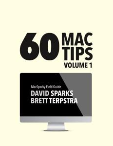 60 Mac Tips, Volume 1 da David Sparks & Brett Terpstra