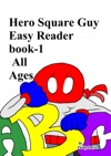 Hero Square Guy Easy Reader Book-1 All Ages