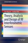 Theory Analysis And Design Of RF Interferometric Sensors