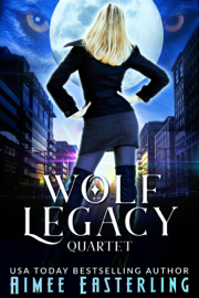 Wolf Legacy Quartet - Aimee Easterling book summary