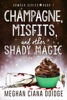 Champagne, Misfits, and Other Shady Magic