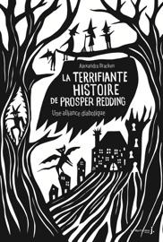 La terrifiante histoire de Prosper Redding - tome 1 Une alliance diabolique PDF Download