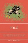 Polo - With One Hundred Illustrations From Photographs And Several Diagrams