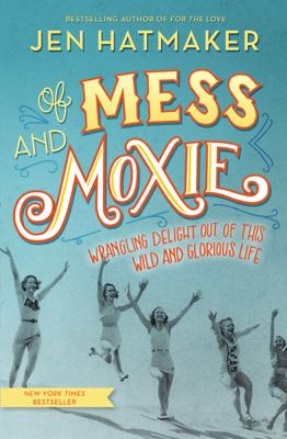Of Mess and Moxie - Jen Hatmaker book