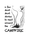 A Few Short Short Stories To Read Around The Campfire