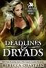 Deadlines & Dryads