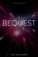 Bequest (A Birthright Story)