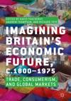 Imagining Britains Economic Future C18001975