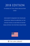 Documents Required For Travelers Departing From Or Arriving In The United States At Air Ports-of-Entry From Within The Western Hemisphere US Customs And Border Protection Bureau Regulation USCBP 2018 Edition