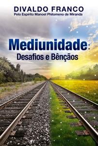 Mediunidade Desafios e Bençãos Book Cover