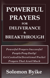 Powerful Prayers for Deliverance & Breakthrough