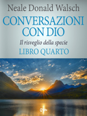Conversazioni con Dio - volume 4