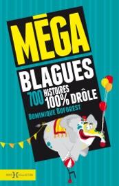 MéGA BLAGUES, 700 HISTOIRES 100% DRôLES