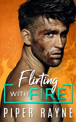 Piper Rayne - Flirting with Fire