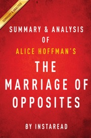 THE MARRIAGE OF OPPOSITES: BY ALICE HOFFMAN  SUMMARY & ANALYSIS