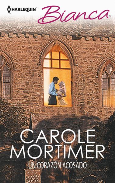Un corazón acosado por Carole Mortimer