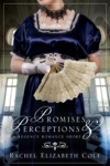 Promises  Perceptions A Regency Romance Short Story