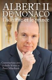Albert Ii De Monaco L Homme Et Le Prince