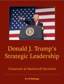 Donald Trump's Strategic Leadership