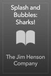 Splash And Bubbles Sharks