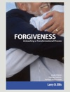 Forgiveness Unleashing A Transformational Process