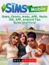 The Sims Mobile IOS Android APP APK Download Money Cheats Mods Tips Game Guide Unofficial