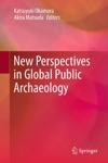 New Perspectives In Global Public Archaeology