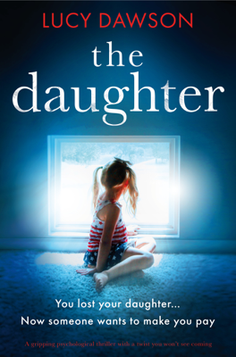 Lucy Dawson - The Daughter book