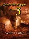 Galactic Fist Of Legend Volume 3