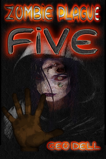 Zombie Plague: Book Five by Geo Dell on iBooks