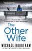Michael Robotham - The Other Wife artwork