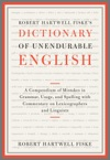 Robert Hartwell Fiskes Dictionary Of Unendurable English