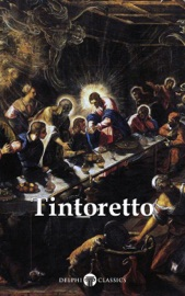 DELPHI COMPLETE WORKS OF TINTORETTO (ILLUSTRATED)