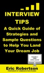 Interview Tips A Quick Guide Of Strategies And Sample Questions To Help You Land Your Dream Job