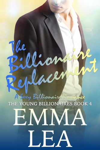 Emma Lea - The Billionaire Replacement