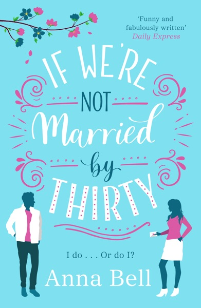If We're Not Married by Thirty - Anna Bell book cover